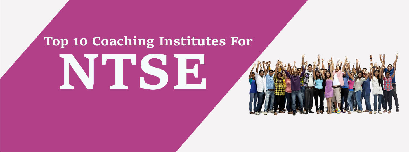 Top 10 NTSE Coaching Classes in India | Best NTSE Institutes