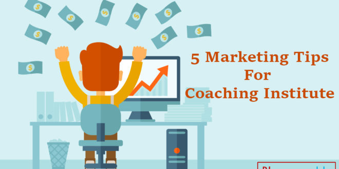 5-Marketing-Tips-for-Coaching-Institute