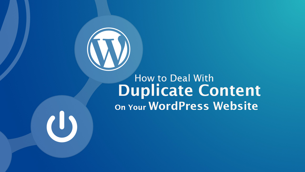 How To Deal With Duplicate Content on Your WordPress Website