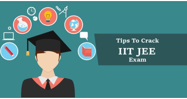 Tips To Crack IIT JEE Exam