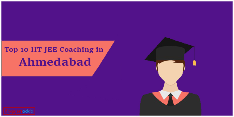 Top 10 IIT JEE Coaching institute in Ahmedabad