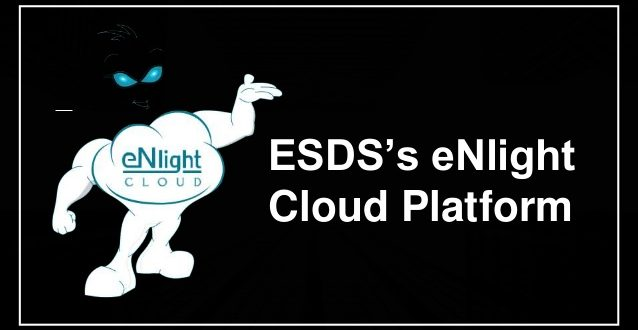 A Cloud That Flexes Like Elastic In Real-time – ESDS' eNlight!
