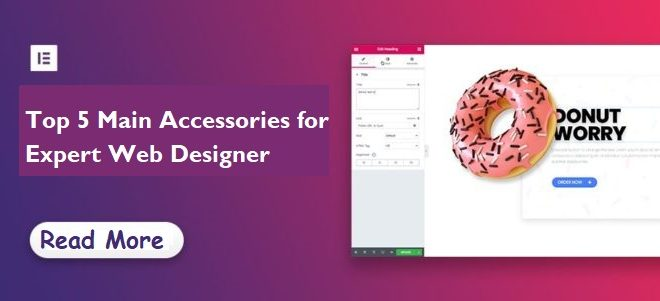 Top 5 Main Accessories for Expert Web Designer