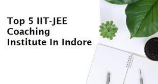 Top 5 IIT-JEE Coaching Institute In Indore