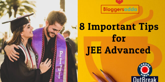 Important Preperation Tips for JEE Advanced During Coronavirus Outbreak